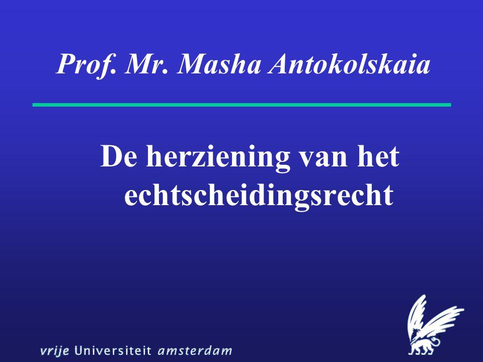 1 Prof. Mr. Masha Antokolskaia De herziening van het echtscheidingsrecht
