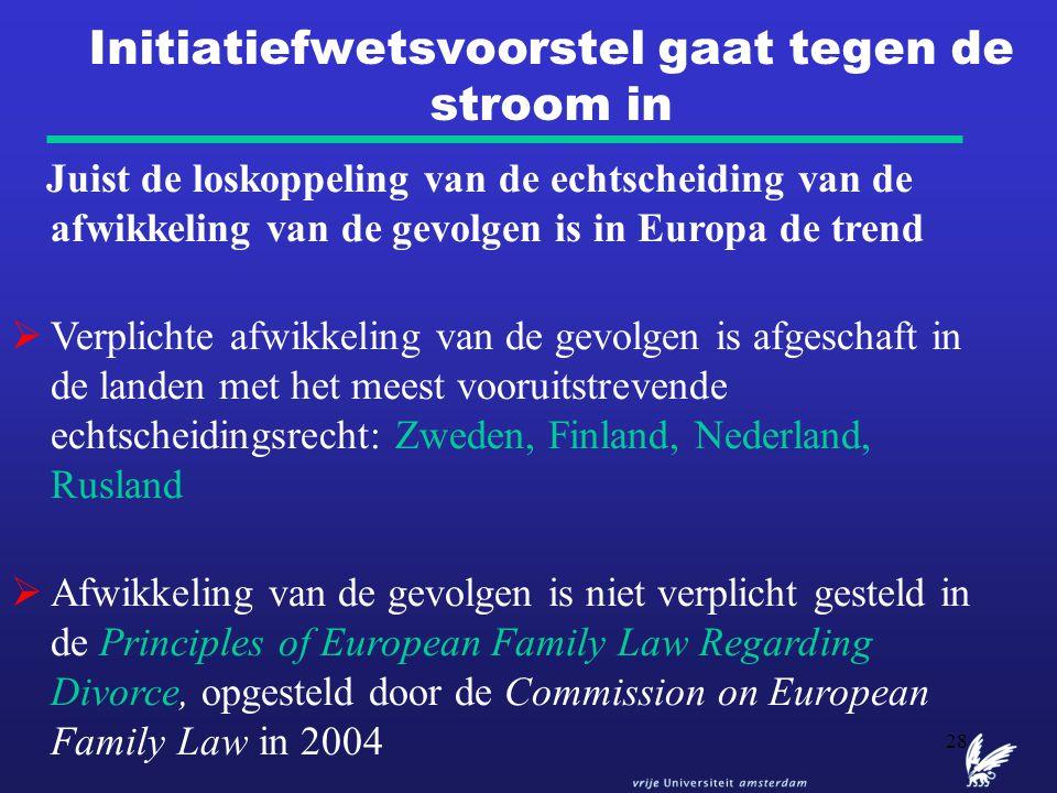 28 Initiatiefwetsvoorstel gaat tegen de stroom in Juist de loskoppeling van de echtscheiding van de afwikkeling van de gevolgen is in Europa de trend