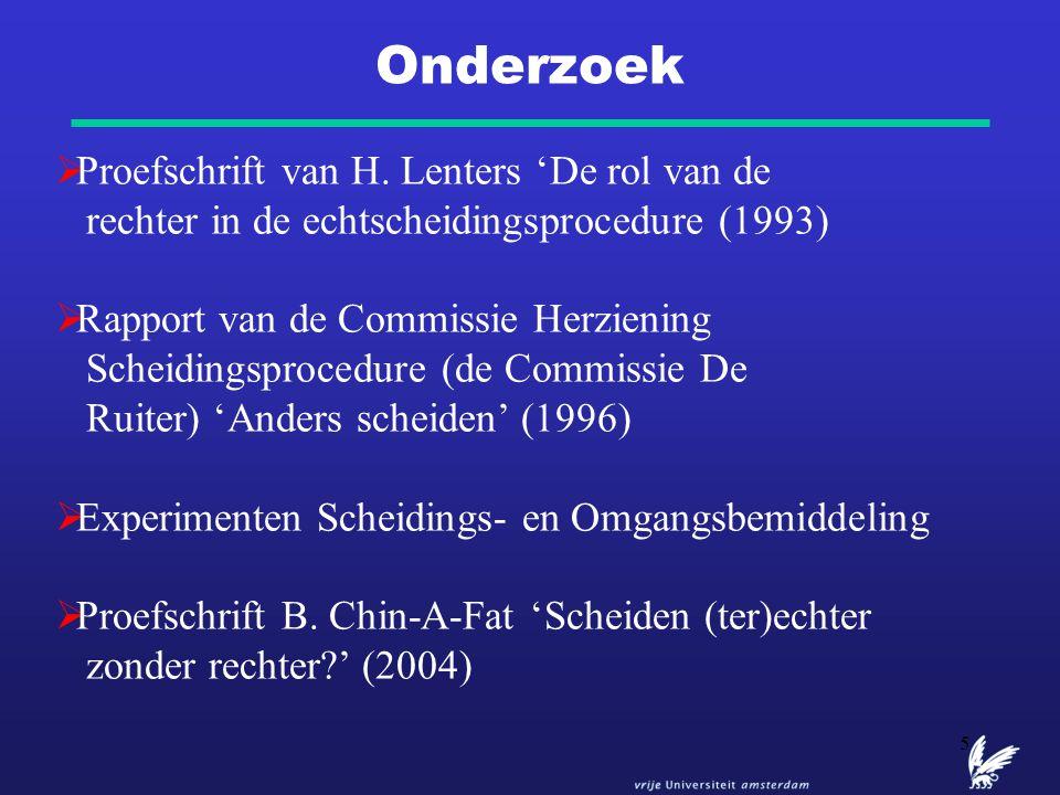 5 Onderzoek  Proefschrift van H. Lenters 'De rol van de rechter in de echtscheidingsprocedure (1993)  Rapport van de Commissie Herziening Scheidings