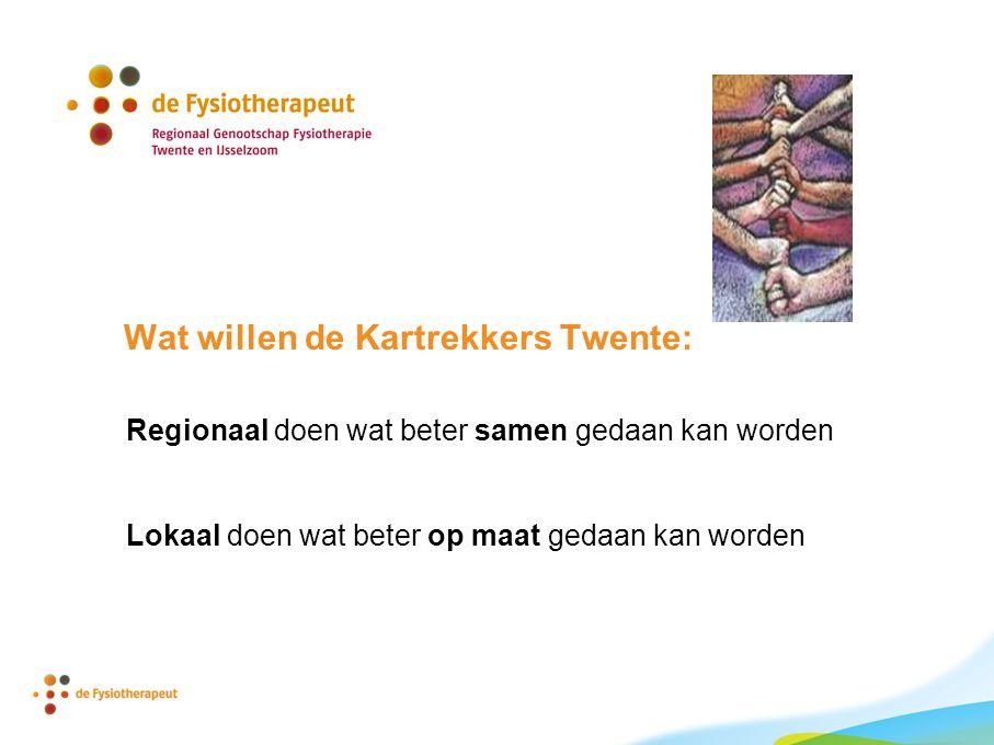 Wat willen de Kartrekkers Twente: Regionaal doen wat beter samen gedaan kan worden Lokaal doen wat beter op maat gedaan kan worden