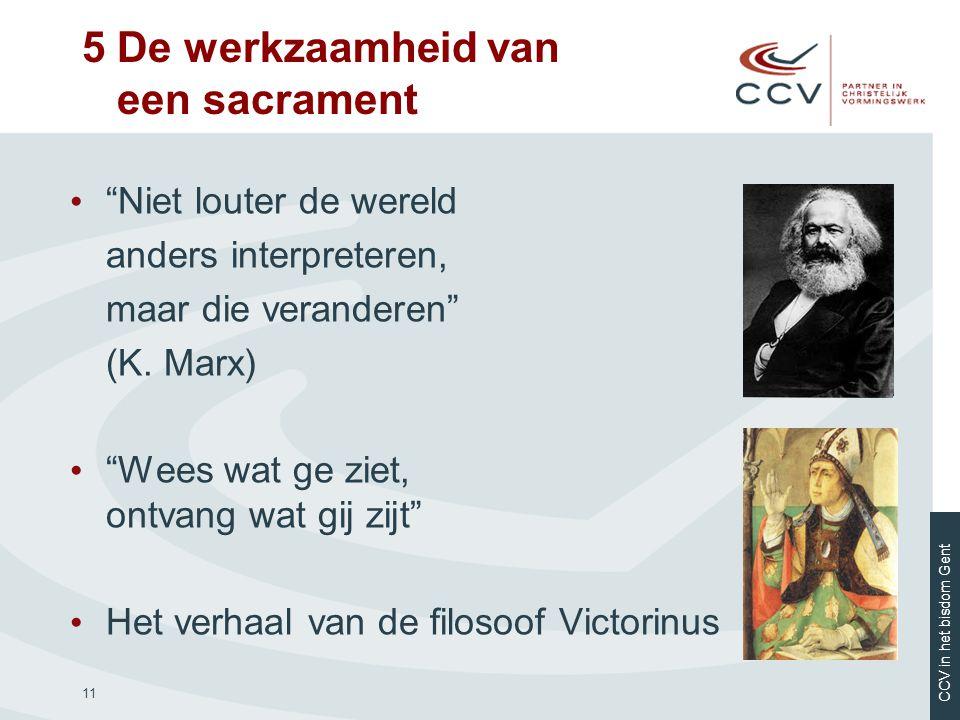 """CCV in het bisdom Gent 11 • """"Niet louter de wereld anders interpreteren, maar die veranderen"""" (K. Marx) • """"Wees wat ge ziet, ontvang wat gij zijt"""" • H"""