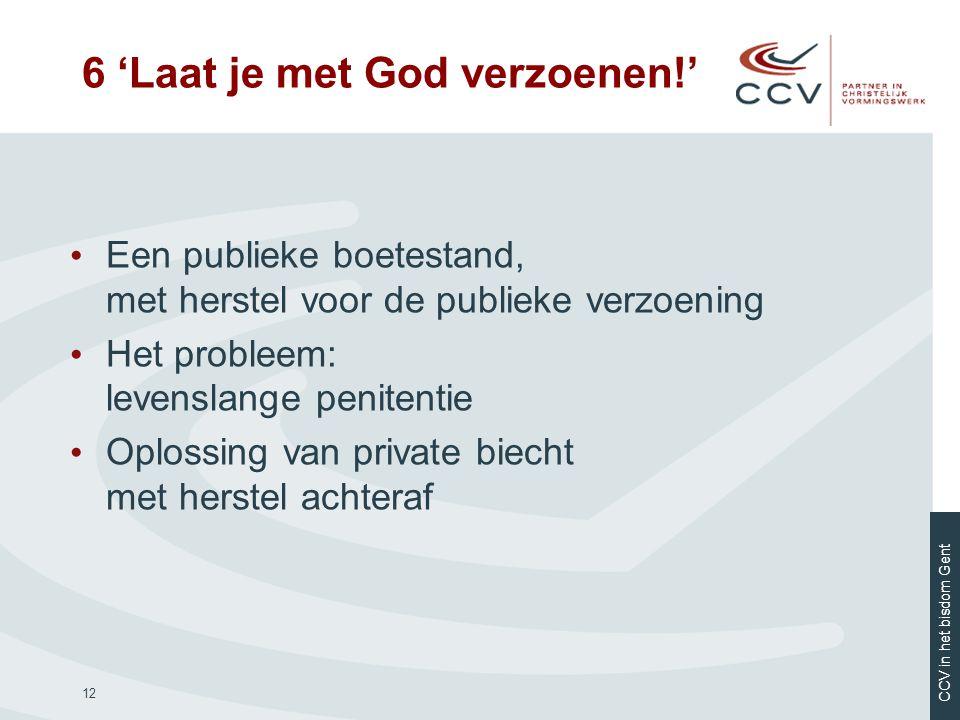 CCV in het bisdom Gent 12 • Een publieke boetestand, met herstel voor de publieke verzoening • Het probleem: levenslange penitentie • Oplossing van pr