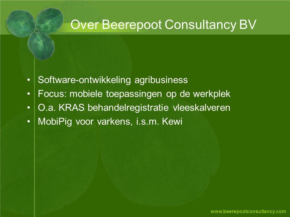www.beerepootconsultancy.com Over Beerepoot Consultancy BV •Software-ontwikkeling agribusiness •Focus: mobiele toepassingen op de werkplek •O.a. KRAS