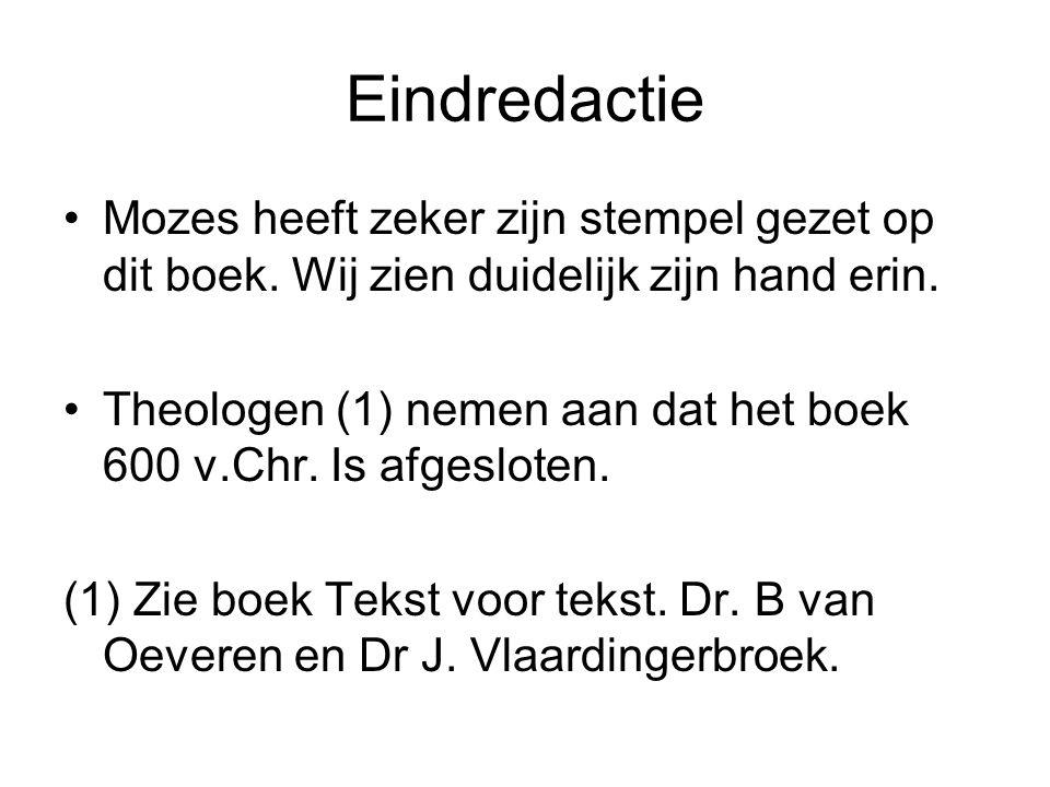 Eindredactie •Mozes heeft zeker zijn stempel gezet op dit boek.