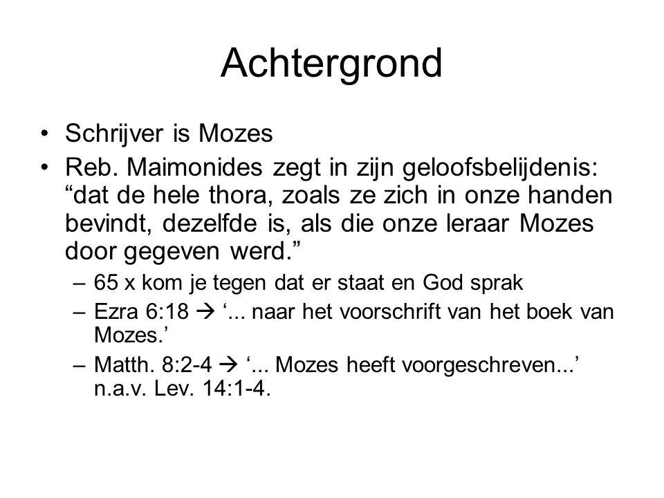 Achtergrond •Schrijver is Mozes •Reb.