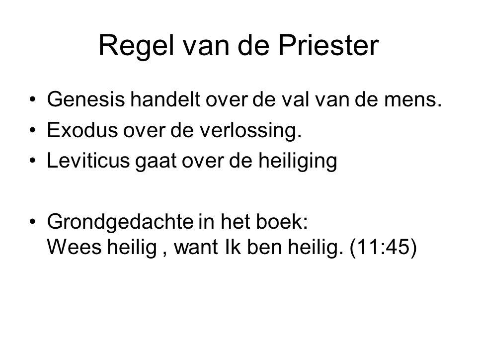Regel van de Priester •Genesis handelt over de val van de mens.