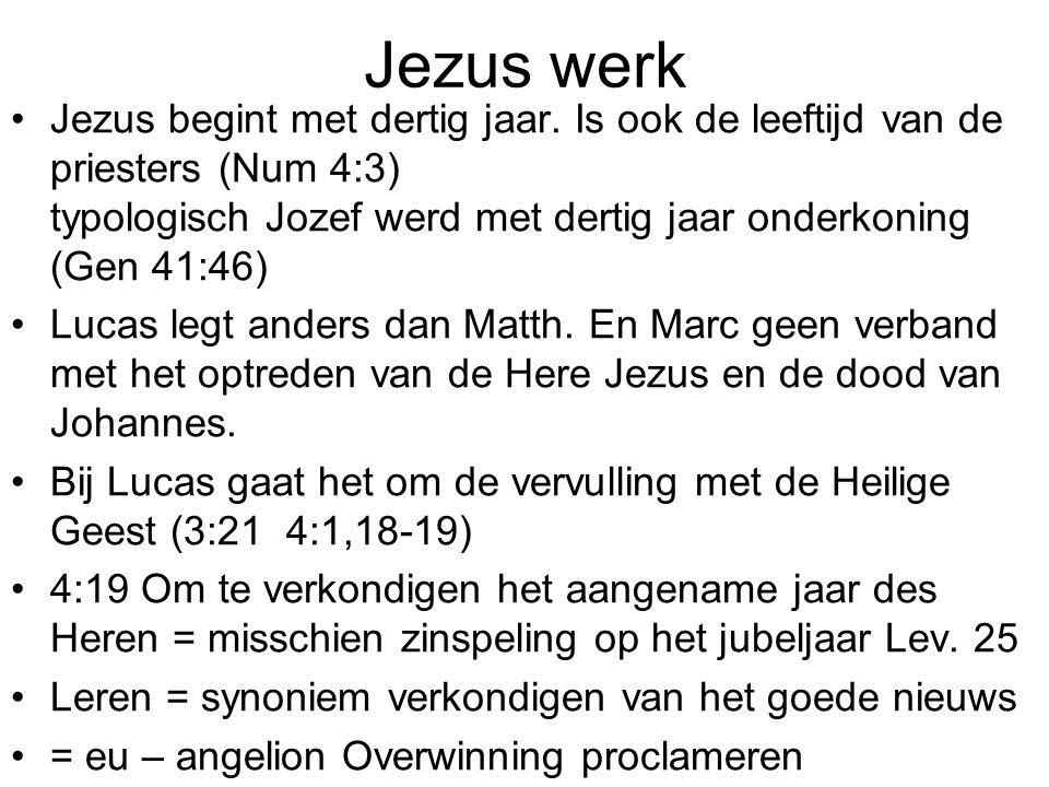 Jezus werk •Jezus begint met dertig jaar.