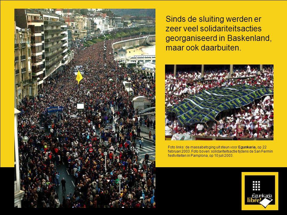 Sinds de sluiting werden er zeer veel solidariteitsacties georganiseerd in Baskenland, maar ook daarbuiten.