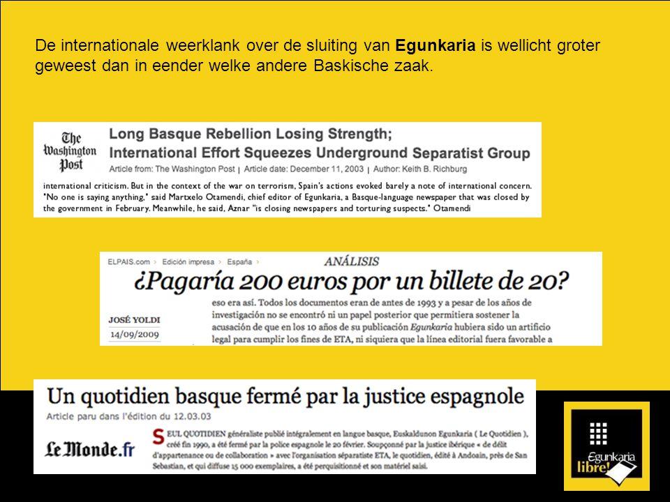 De internationale weerklank over de sluiting van Egunkaria is wellicht groter geweest dan in eender welke andere Baskische zaak.