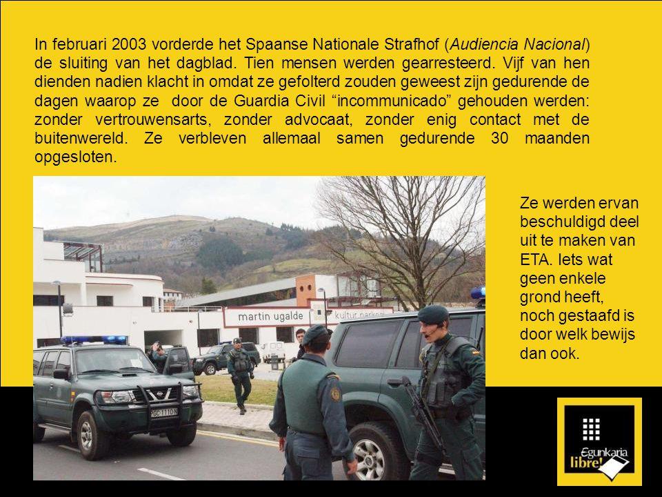 In februari 2003 vorderde het Spaanse Nationale Strafhof (Audiencia Nacional) de sluiting van het dagblad.
