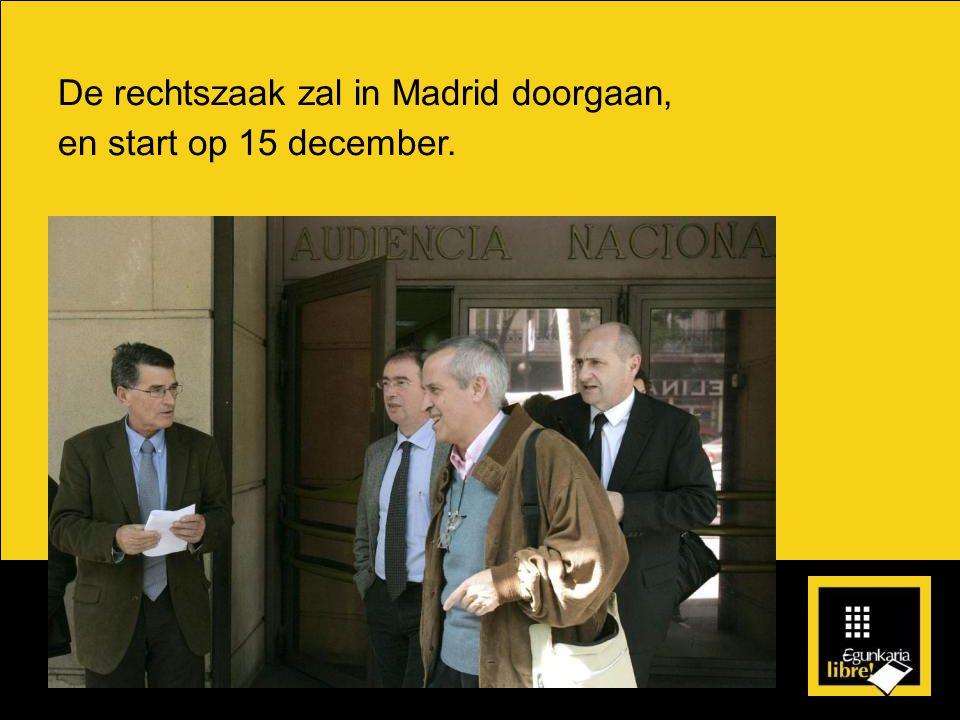 De rechtszaak zal in Madrid doorgaan, en start op 15 december.