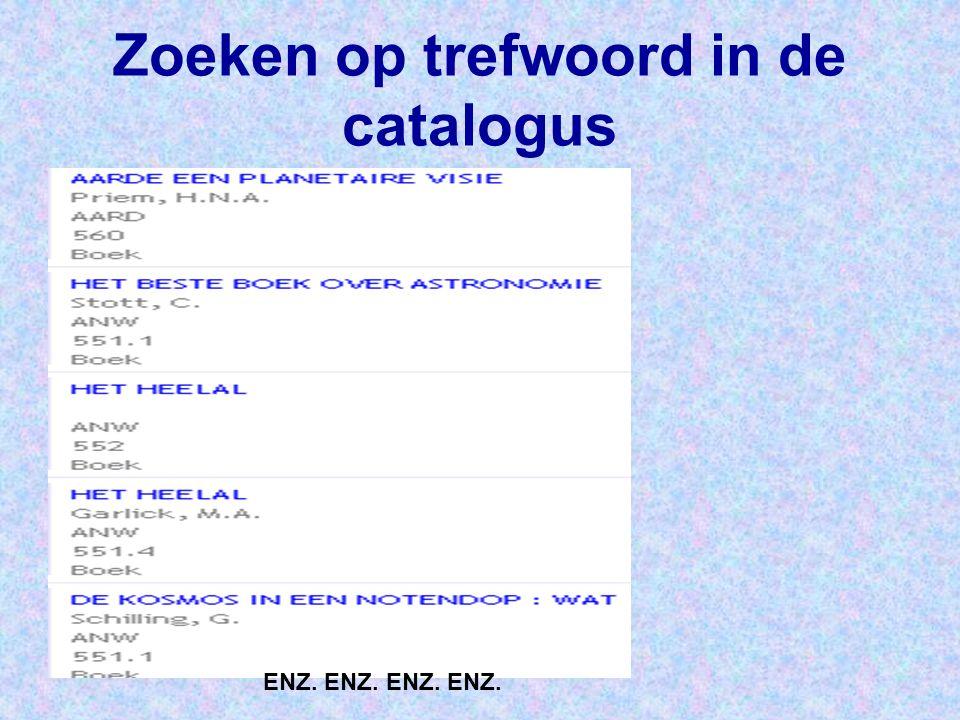 Zoeken op trefwoord in de catalogus ENZ. ENZ.