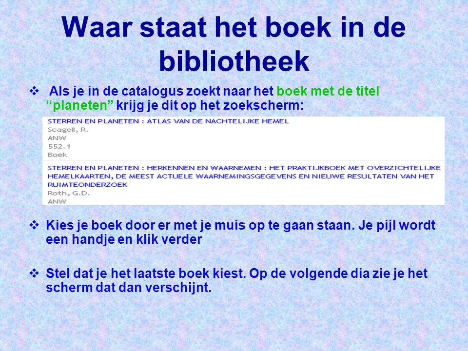 """Waar staat het boek in de bibliotheek  Als je in de catalogus zoekt naar het boek met de titel """"planeten"""" krijg je dit op het zoekscherm:  Kies je b"""