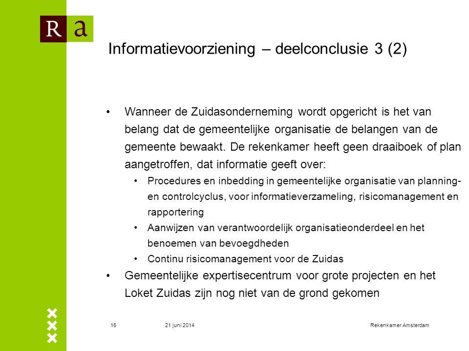 21 juni 2014Rekenkamer Amsterdam16 •Wanneer de Zuidasonderneming wordt opgericht is het van belang dat de gemeentelijke organisatie de belangen van de