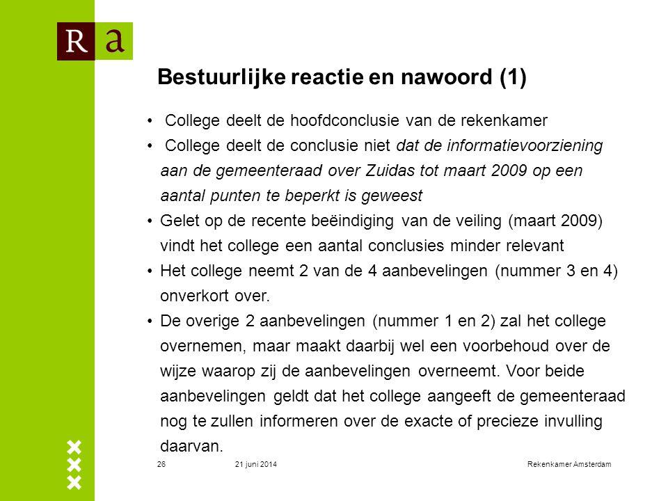 21 juni 2014Rekenkamer Amsterdam26 Bestuurlijke reactie en nawoord (1) • College deelt de hoofdconclusie van de rekenkamer • College deelt de conclusi