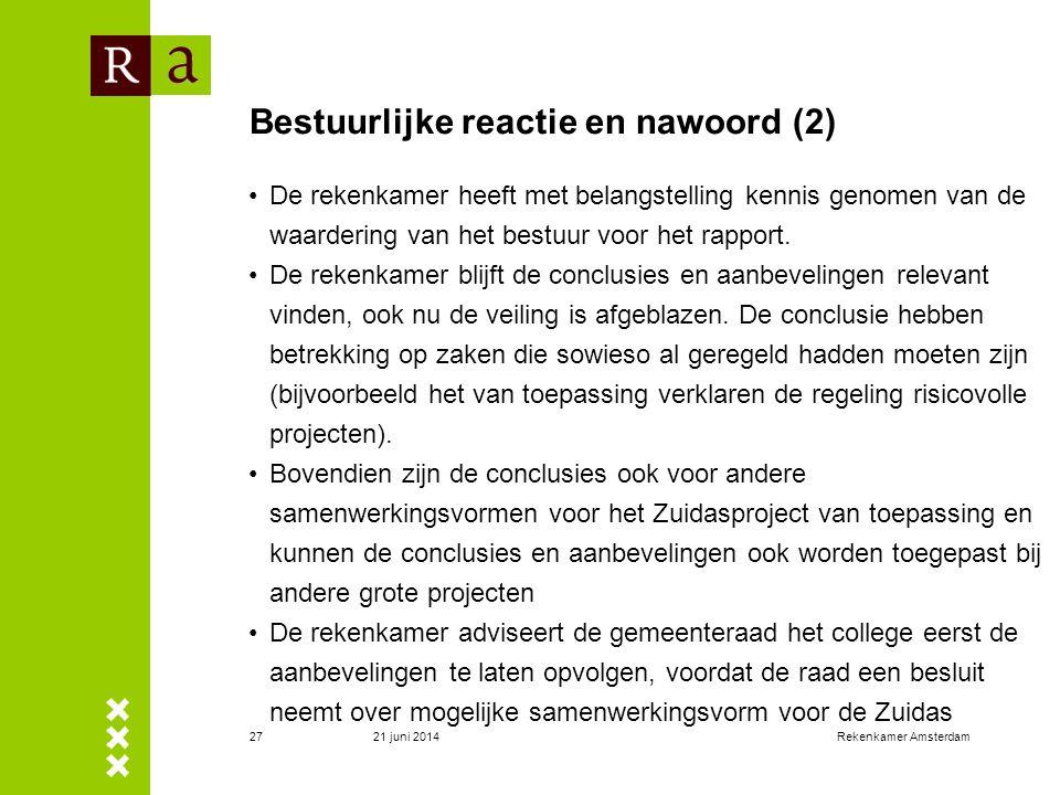 21 juni 2014Rekenkamer Amsterdam27 Bestuurlijke reactie en nawoord (2) •De rekenkamer heeft met belangstelling kennis genomen van de waardering van he