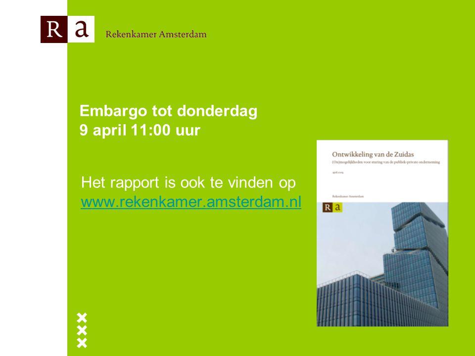 Embargo tot donderdag 9 april 11:00 uur Het rapport is ook te vinden op www.rekenkamer.amsterdam.nl