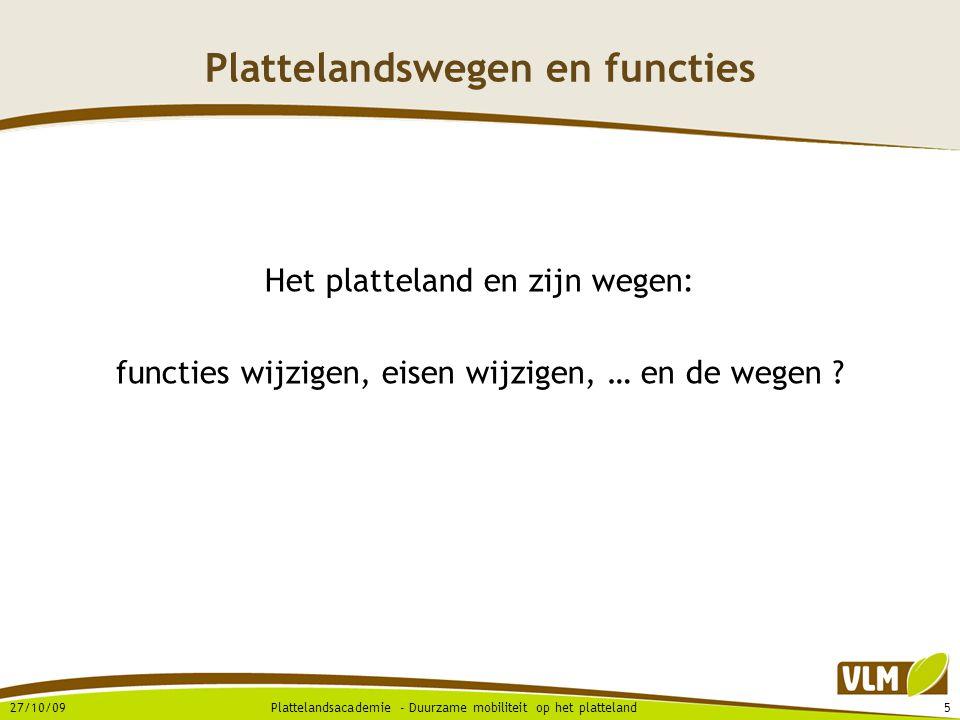 27/10/0916Plattelandsacademie - Duurzame mobiliteit op het platteland Plattelandswegen en inrichting 1.