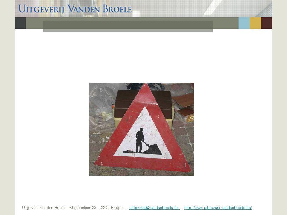 Uitgeverij Vanden Broele, Stationslaan 23 - 8200 Brugge - uitgeverij@vandenbroele.be - http://www.uitgeverij.vandenbroele.be/uitgeverij@vandenbroele.b