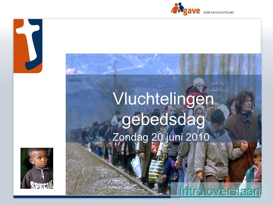 Vluchtelingen gebedsdag Zondag 20 juni 2010 Intro overslaan Intro overslaan