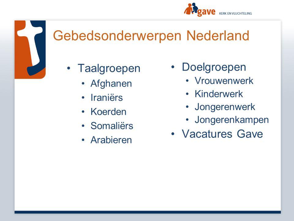 Gebedsonderwerpen Nederland •Taalgroepen •Afghanen •Iraniërs •Koerden •Somaliërs •Arabieren •Doelgroepen •Vrouwenwerk •Kinderwerk •Jongerenwerk •Jonge