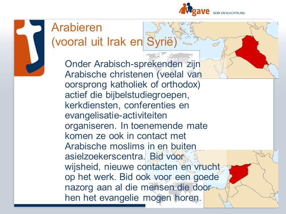 Arabieren (vooral uit Irak en Syrië) Onder Arabisch-sprekenden zijn Arabische christenen (veelal van oorsprong katholiek of orthodox) actief die bijbe