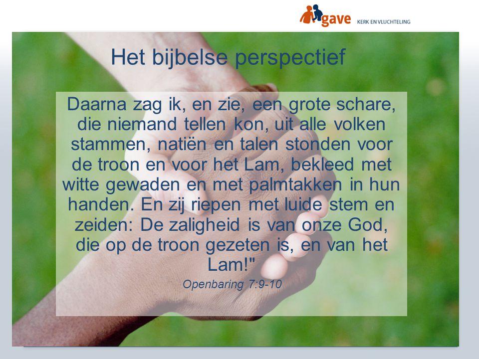 Het bijbelse perspectief Daarna zag ik, en zie, een grote schare, die niemand tellen kon, uit alle volken stammen, natiën en talen stonden voor de tro