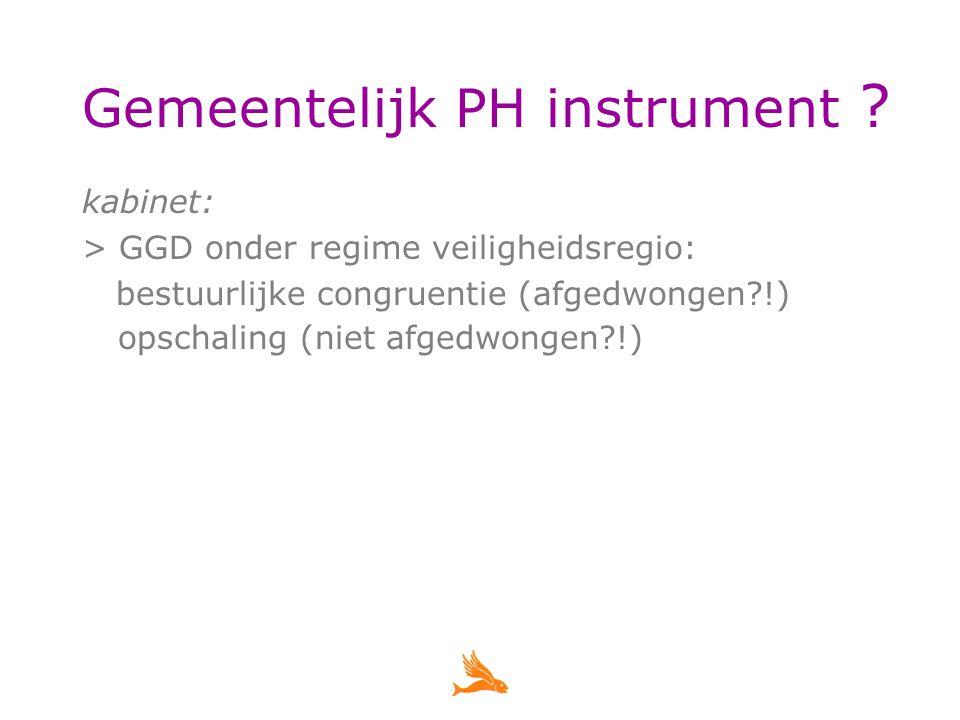 kabinet: > GGD onder regime veiligheidsregio: bestuurlijke congruentie (afgedwongen !) opschaling (niet afgedwongen !)