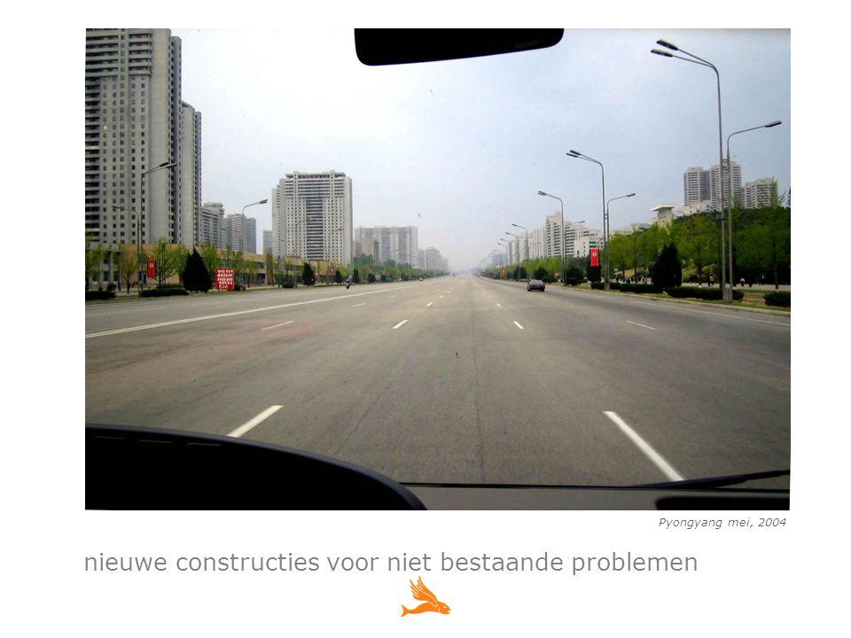Pyongyang mei, 2004 nieuwe constructies voor niet bestaande problemen