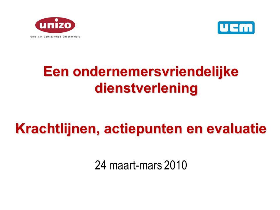 Een ondernemersvriendelijke dienstverlening Krachtlijnen, actiepunten en evaluatie 24 maart-mars 2010
