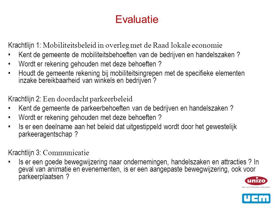 Evaluatie Krachtlijn 1: Mobiliteitsbeleid in overleg met de Raad lokale economie •Kent de gemeente de mobiliteitsbehoeften van de bedrijven en handelszaken .