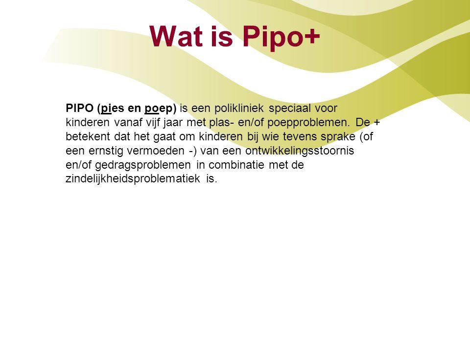 Wat is Pipo+ PIPO (pies en poep) is een polikliniek speciaal voor kinderen vanaf vijf jaar met plas- en/of poepproblemen. De + betekent dat het gaat o