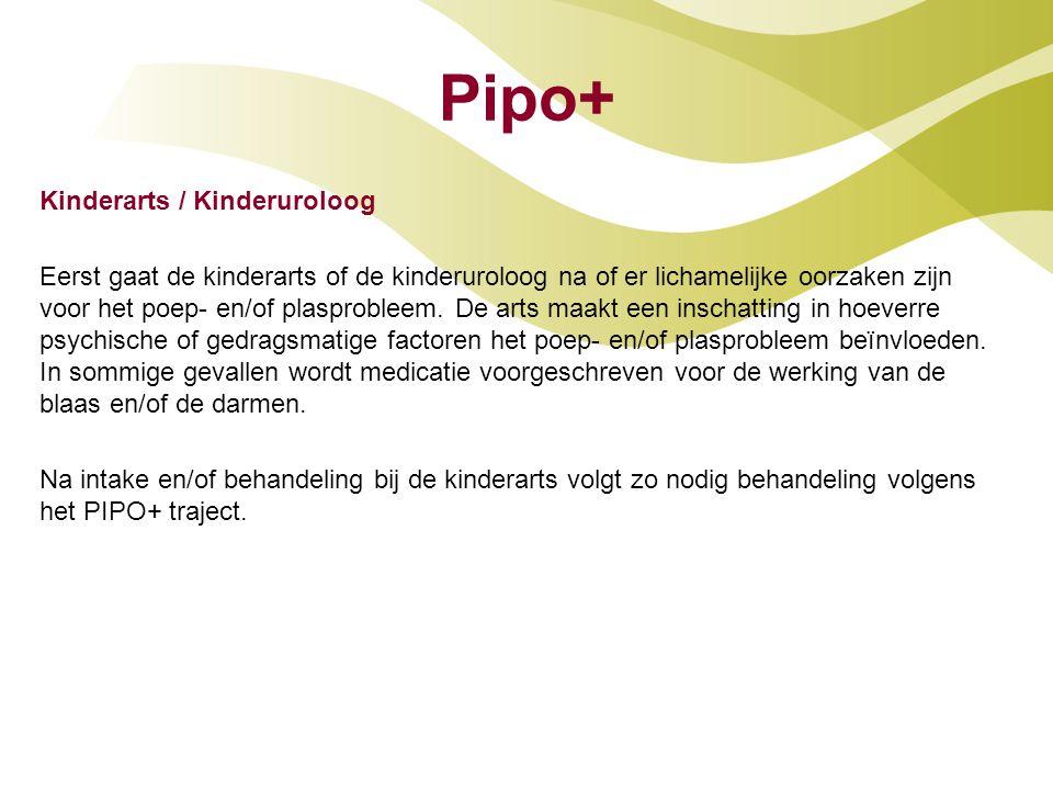 Pipo+ Kinderarts / Kinderuroloog Eerst gaat de kinderarts of de kinderuroloog na of er lichamelijke oorzaken zijn voor het poep- en/of plasprobleem. D