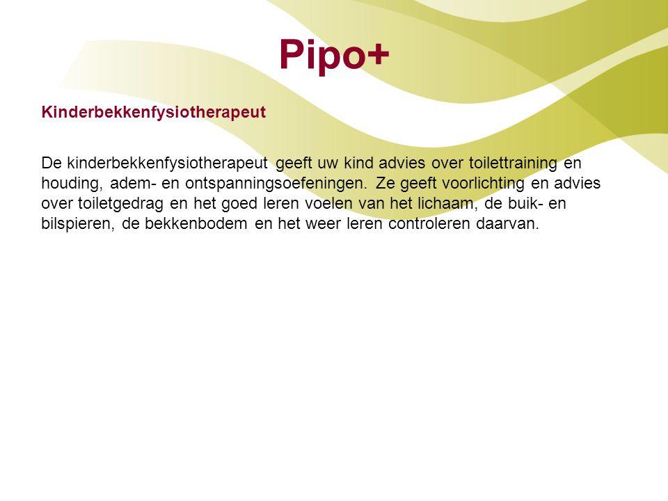 Pipo+ Kinderbekkenfysiotherapeut De kinderbekkenfysiotherapeut geeft uw kind advies over toilettraining en houding, adem- en ontspanningsoefeningen. Z