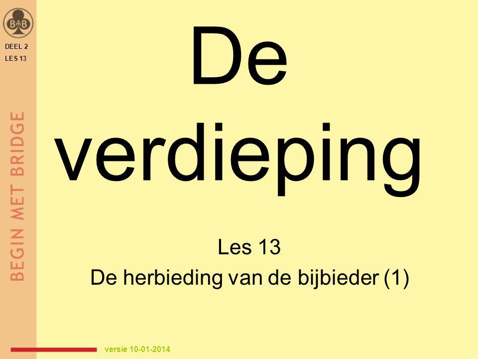 De verdieping Les 13 De herbieding van de bijbieder (1) DEEL 2 LES 13 versie 10-01-2014