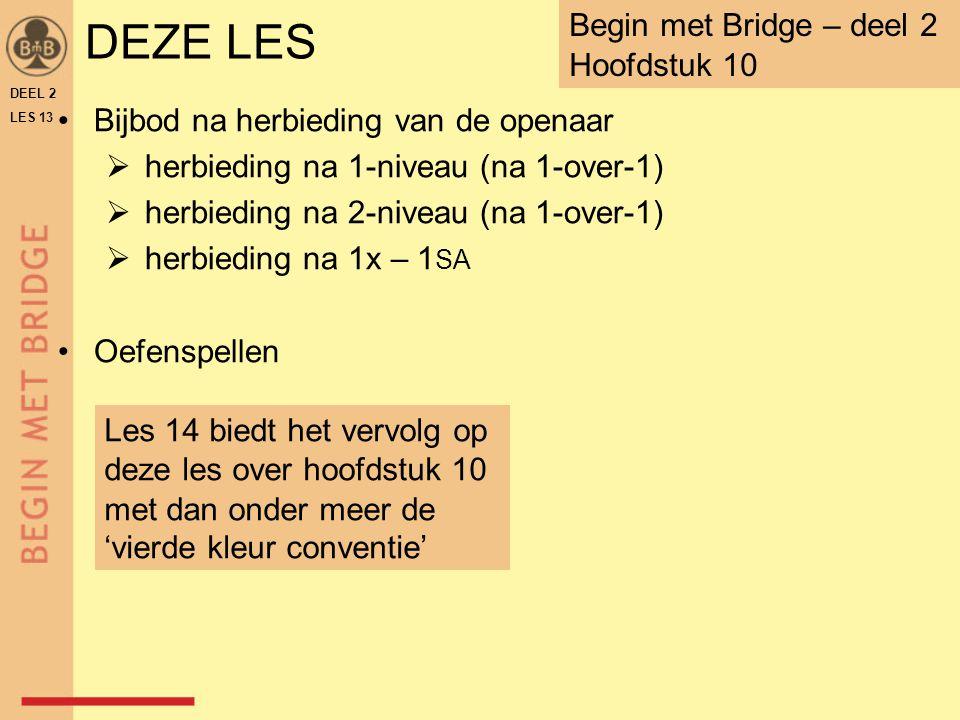 DEZE LES •Bijbod na herbieding van de openaar  herbieding na 1-niveau (na 1-over-1)  herbieding na 2-niveau (na 1-over-1)  herbieding na 1x – 1 SA