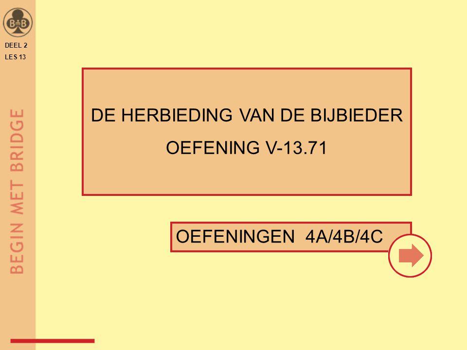 DEEL 2 LES 13 OEFENINGEN 4A/4B/4C DE HERBIEDING VAN DE BIJBIEDER OEFENING V-13.71