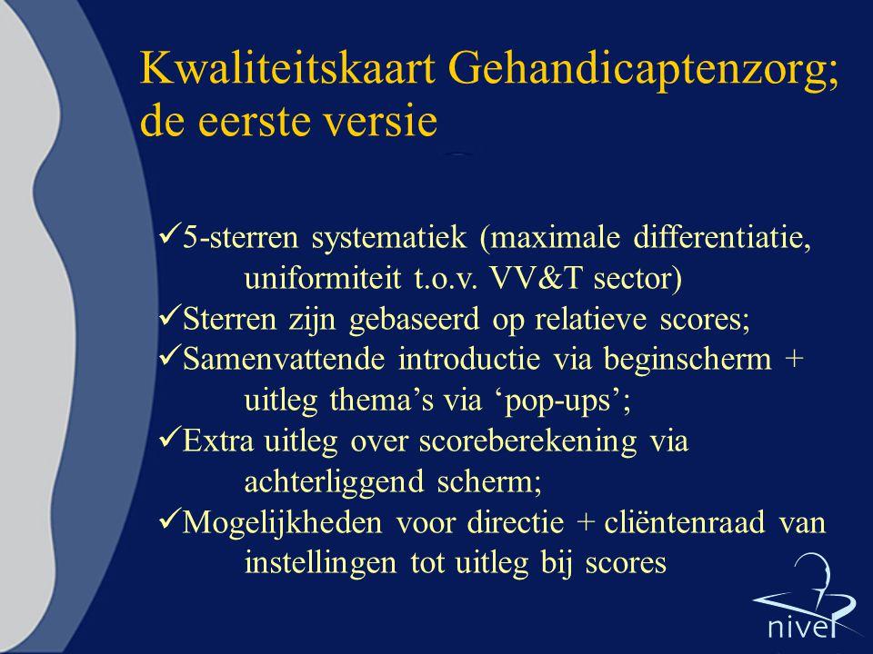 Kwaliteitskaart Gehandicaptenzorg; de eerste versie  5-sterren systematiek (maximale differentiatie, uniformiteit t.o.v.