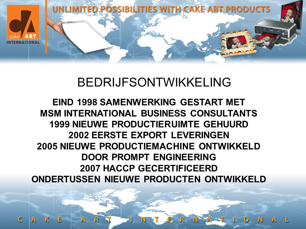 • en hier kan ook tekst BEDRIJFSONTWIKKELING EIND 1998 SAMENWERKING GESTART MET MSM INTERNATIONAL BUSINESS CONSULTANTS 1999 NIEUWE PRODUCTIERUIMTE GEHUURD 2002 EERSTE EXPORT LEVERINGEN 2005 NIEUWE PRODUCTIEMACHINE ONTWIKKELD DOOR PROMPT ENGINEERING 2007 HACCP GECERTIFICEERD ONDERTUSSEN NIEUWE PRODUCTEN ONTWIKKELD