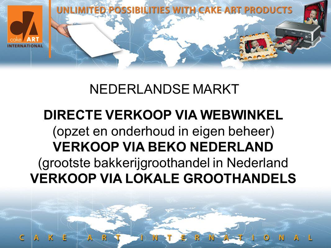 • en hier kan ook tekst NEDERLANDSE MARKT DIRECTE VERKOOP VIA WEBWINKEL (opzet en onderhoud in eigen beheer) VERKOOP VIA BEKO NEDERLAND (grootste bakkerijgroothandel in Nederland VERKOOP VIA LOKALE GROOTHANDELS