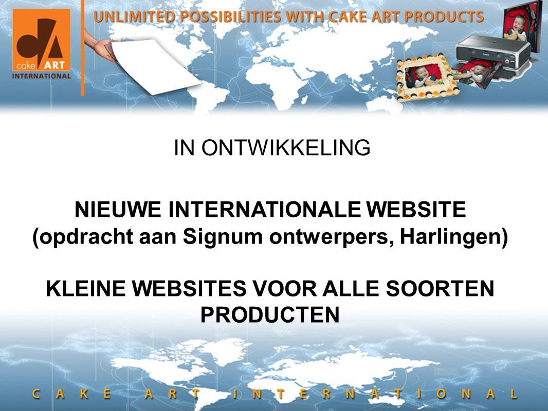 • en hier kan ook tekst IN ONTWIKKELING NIEUWE INTERNATIONALE WEBSITE (opdracht aan Signum ontwerpers, Harlingen) KLEINE WEBSITES VOOR ALLE SOORTEN PRODUCTEN