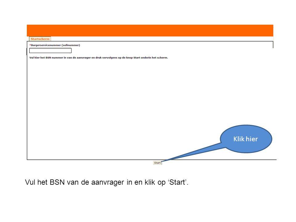 Vul het BSN van de aanvrager in en klik op 'Start'. Klik hier