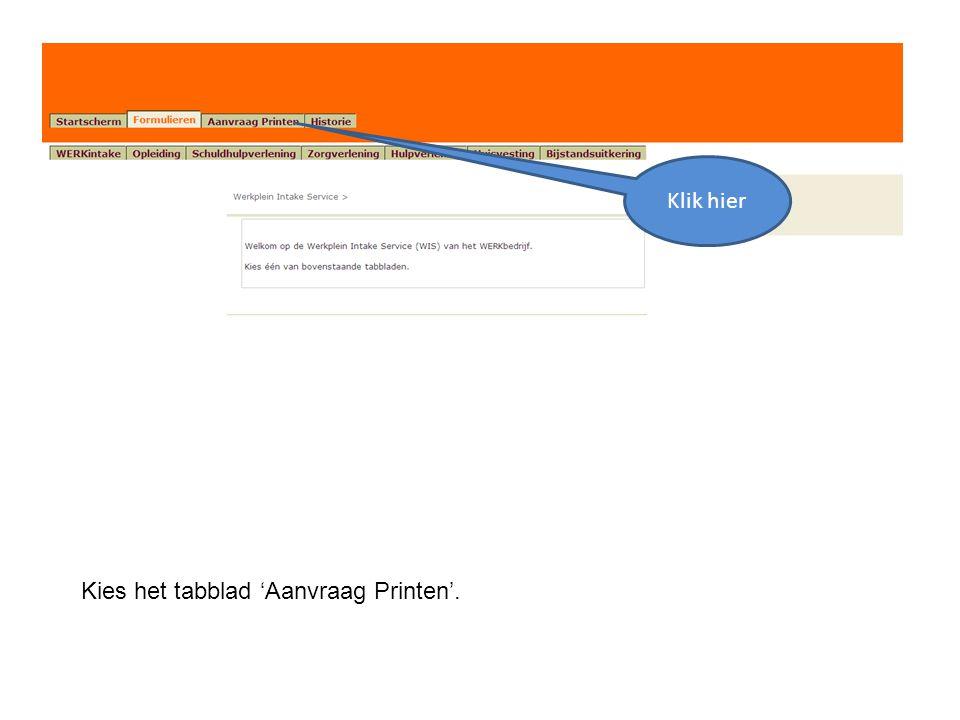 Kies het tabblad 'Aanvraag Printen'. Klik hier