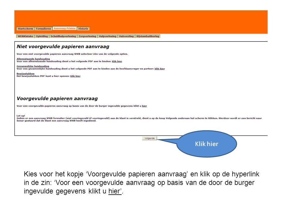 Kies voor het kopje 'Voorgevulde papieren aanvraag' en klik op de hyperlink in de zin: 'Voor een voorgevulde aanvraag op basis van de door de burger i