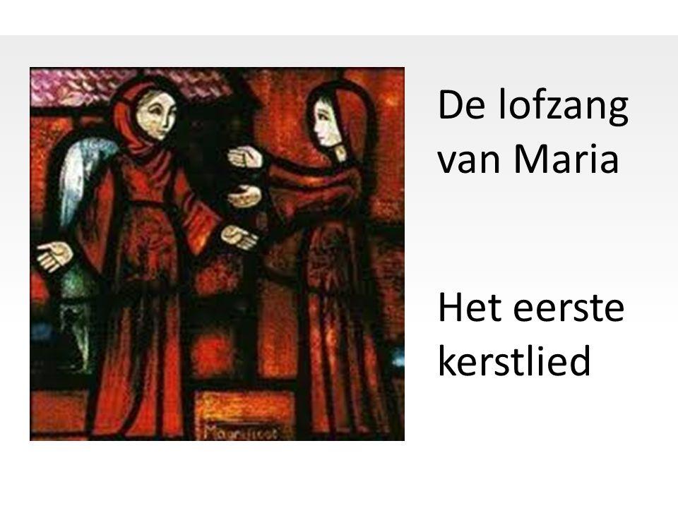 Het eerste kerstlied De lofzang van Maria
