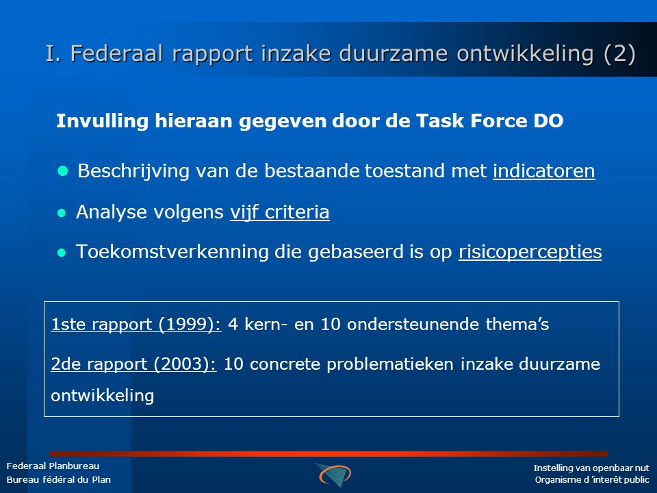 Instelling van openbaar nut Organisme d 'interêt public Federaal Planbureau Bureau fédéral du Plan I.