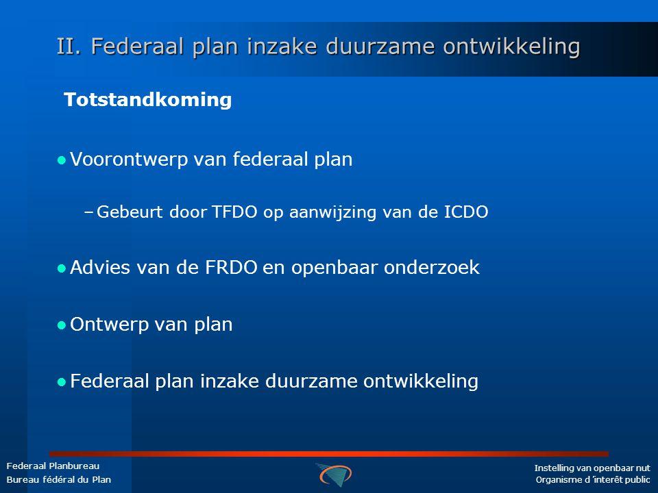 Instelling van openbaar nut Organisme d 'interêt public Federaal Planbureau Bureau fédéral du Plan II.