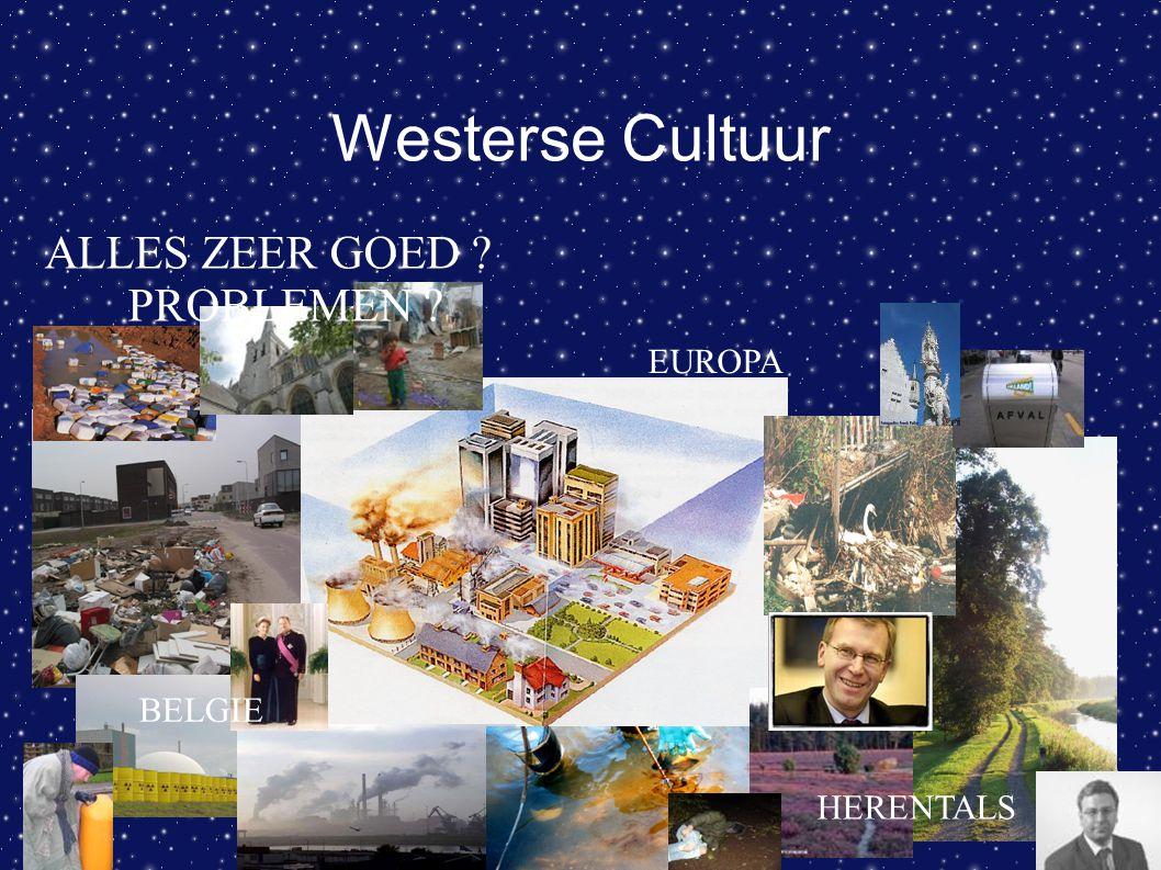 Westerse Cultuur EUROPA BELGIE HERENTALS ALLES ZEER GOED ? PROBLEMEN ?