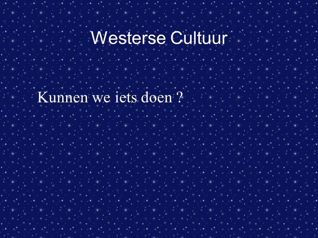 Westerse Cultuur Kunnen we iets doen ?
