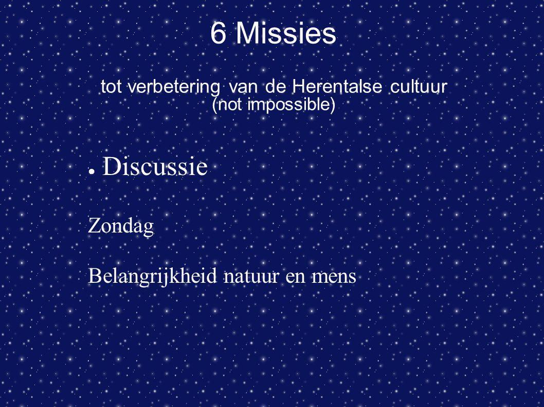 6 Missies tot verbetering van de Herentalse cultuur (not impossible) ● Discussie Zondag Belangrijkheid natuur en mens